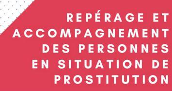 Repérage et accompagnement des personnes en situation de prostitution